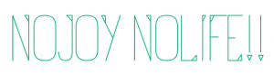 NOJOY NOLIFE